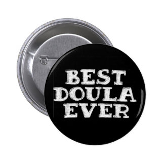 best doula ever - badge button pin