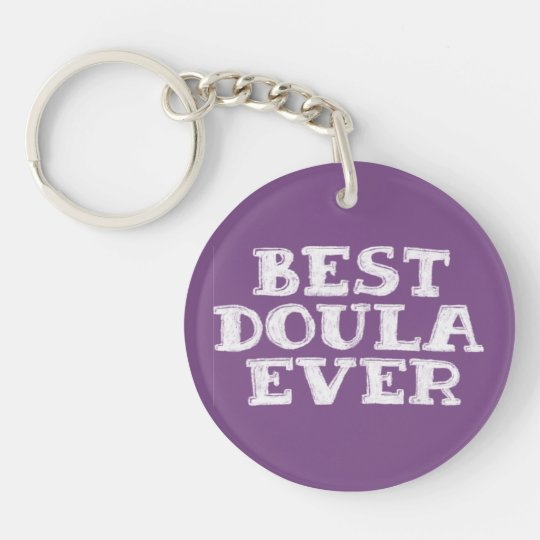 Best doula ever - beautiful keychain gift