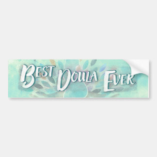 Best doula ever - thank you gift - car sticker bumper sticker