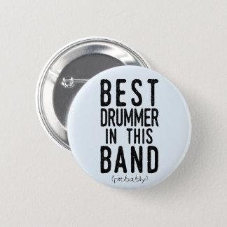 Best Drummer (probably) (blk) 2 Inch Round Button
