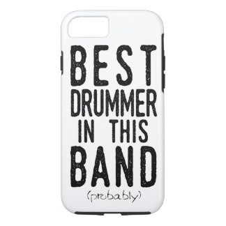 Best Drummer (probably) (blk) iPhone 8/7 Case