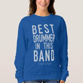 Best Drummer (probably) (wht) Sweatshirt