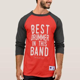 Best Drummer (probably) (wht) T-Shirt