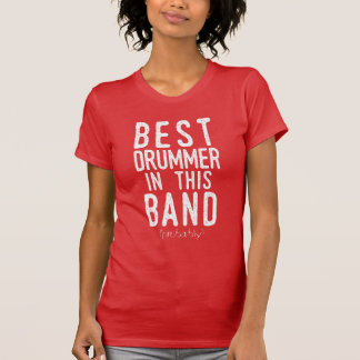 Best Drummer (probably) (wht) T-Shirt