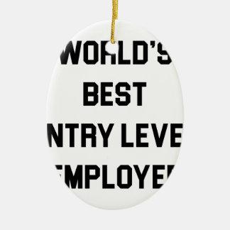 Best Entry Level Employee Ceramic Ornament