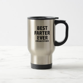 Best Farter or Father in the World Travel Mug