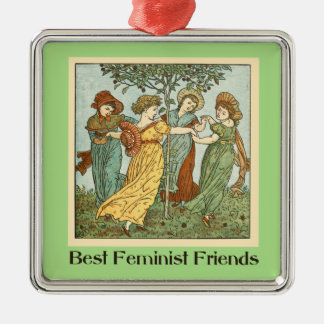 Best feminist friends metal ornament