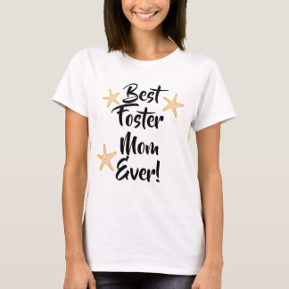 Best Foster Mom Ever - Parenting, large Famiy T-Shirt