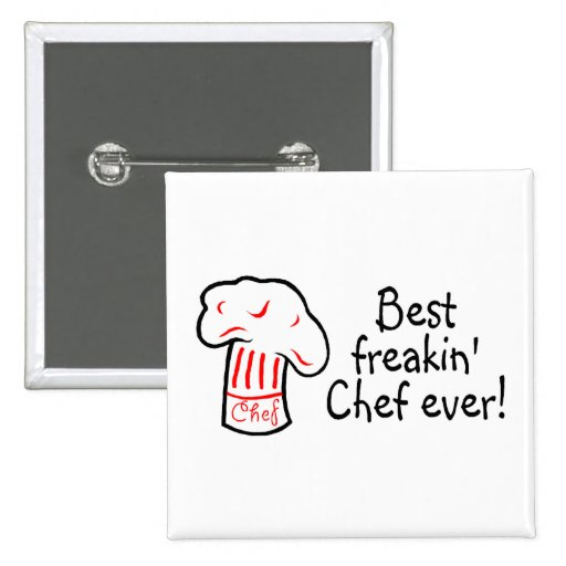 Best Freakin Chef Ever 2 Inch Square Button