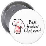 Best Freakin Chef Ever 4 Inch Round Button