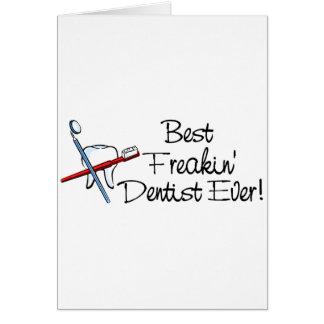 Best Freakin Dentist Ever Greeting Card