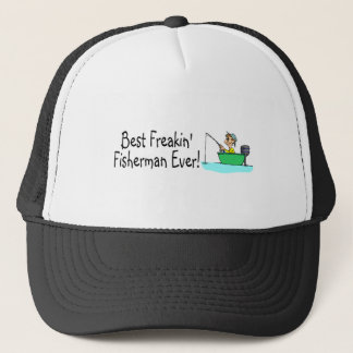 Best Freakin Fisherman Ever Trucker Hat