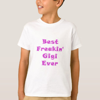 Best Freakin Gigi Ever T-Shirt