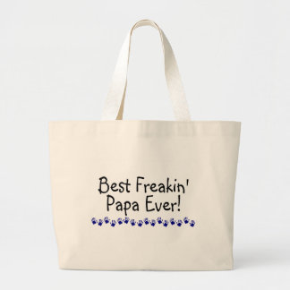 Best Freakin Papa Ever Bags