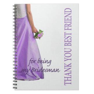 Best Friend Bridesman thank you Spiral Note Book