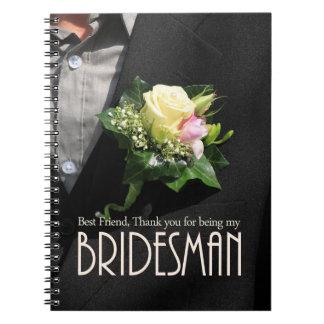 Best Friend Bridesman thank you Spiral Note Books
