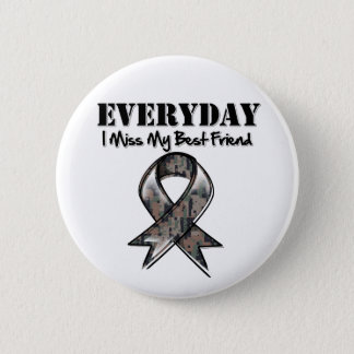 Best Friend - Everyday I Miss My Hero Military 2 Inch Round Button