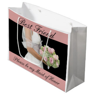 Best Friend, Please be my Maid of Honor? Large Gift Bag