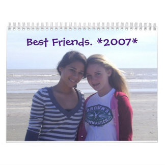 Best Friends. *2007* Calendars