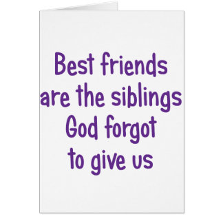 Best Friends are the siblings Greeting Card