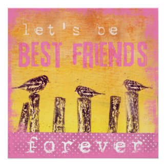 Best friends forever perfect poster