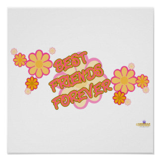 Best Friends Forever Pink Orange Flowers Posters