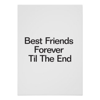 Best Friends Forever Til The End Posters