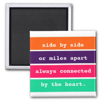 Best Friends Side by Side or Miles Apart Quote Square Magnet