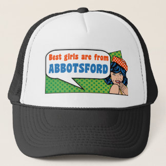Best girls are from Abbotsford Trucker Hat