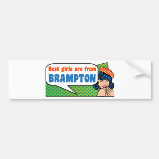 Best girls are from Brampton Bumper Sticker