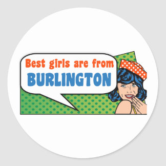 Best girls are from Burlington Classic Round Sticker