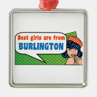 Best girls are from Burlington Metal Ornament