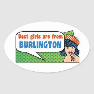 Best girls are from Burlington Oval Sticker
