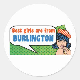 Best girls are from Burlington Round Sticker