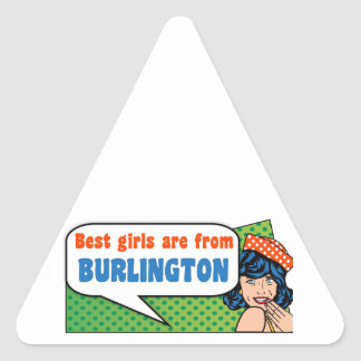 Best girls are from Burlington Triangle Sticker