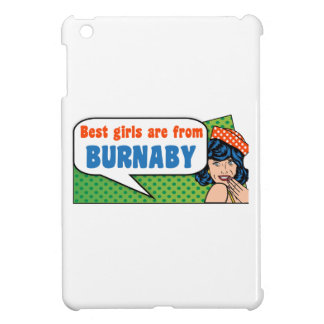 Best girls are from Burnaby iPad Mini Cases