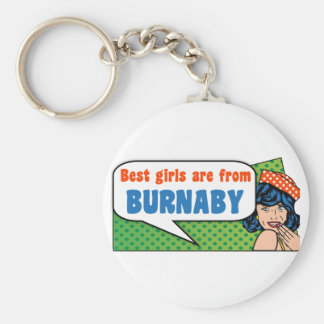 Best girls are from Burnaby Keychain