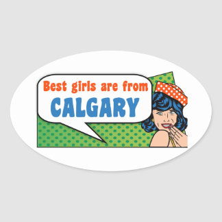 Best girls are from Calgary Oval Sticker