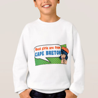 Best girls are from Cape Breton Sweatshirt