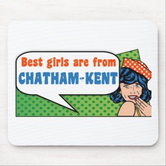 Best girls are from Chatham-Kent Mouse Pad