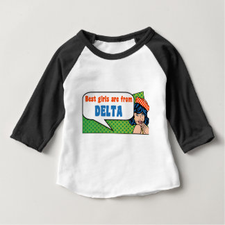Best girls are from Delta Baby T-Shirt