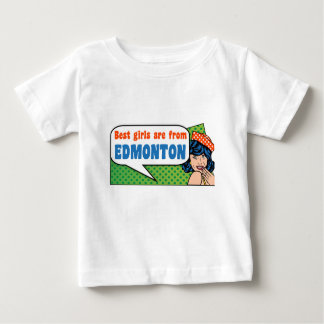 Best girls are from Edmonton Baby T-Shirt