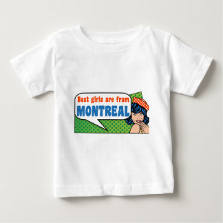 Best girls are from Montreal Baby T-Shirt