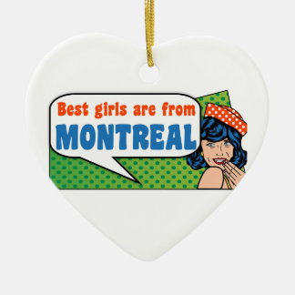Best girls are from Montreal Ceramic Heart Ornament