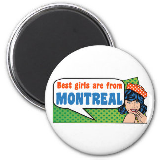 Best girls are from Montreal Magnet
