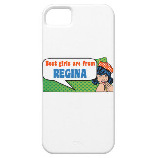 Best girls are from Regina Case For The iPhone 5