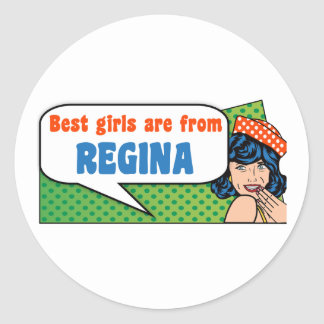 Best girls are from Regina Classic Round Sticker
