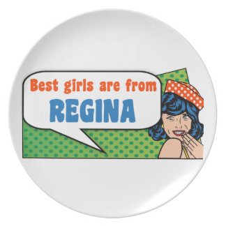 Best girls are from Regina Plate