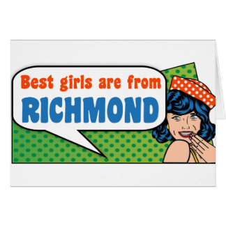 Best girls are from Richmond Card