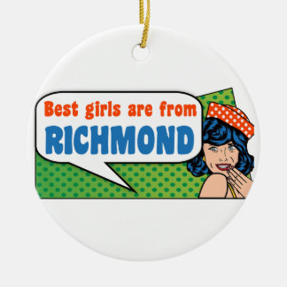 Best girls are from Richmond Ceramic Ornament